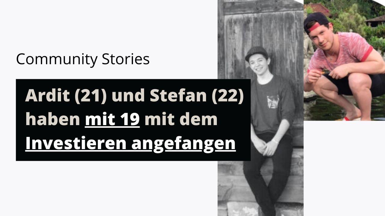 Ardit (21) und Stefan (22) haben mit 19 mit dem Investieren angefangen