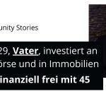 Felix, 29, Vater und Frugalist, investiert an der Börse und in Immoblien. Ziel: Finanziell frei mit 45