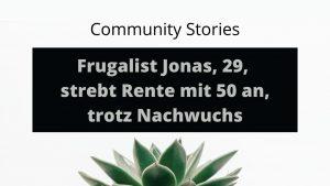 Frugalist Jonas, 29, strebt Rente mit 50 an, trotz Nachwuchs