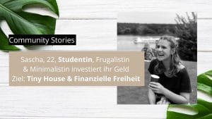 Sascha, 22, Studentin, Frugalistin & Minimalistin investiert ihr Geld & hat große Ziele