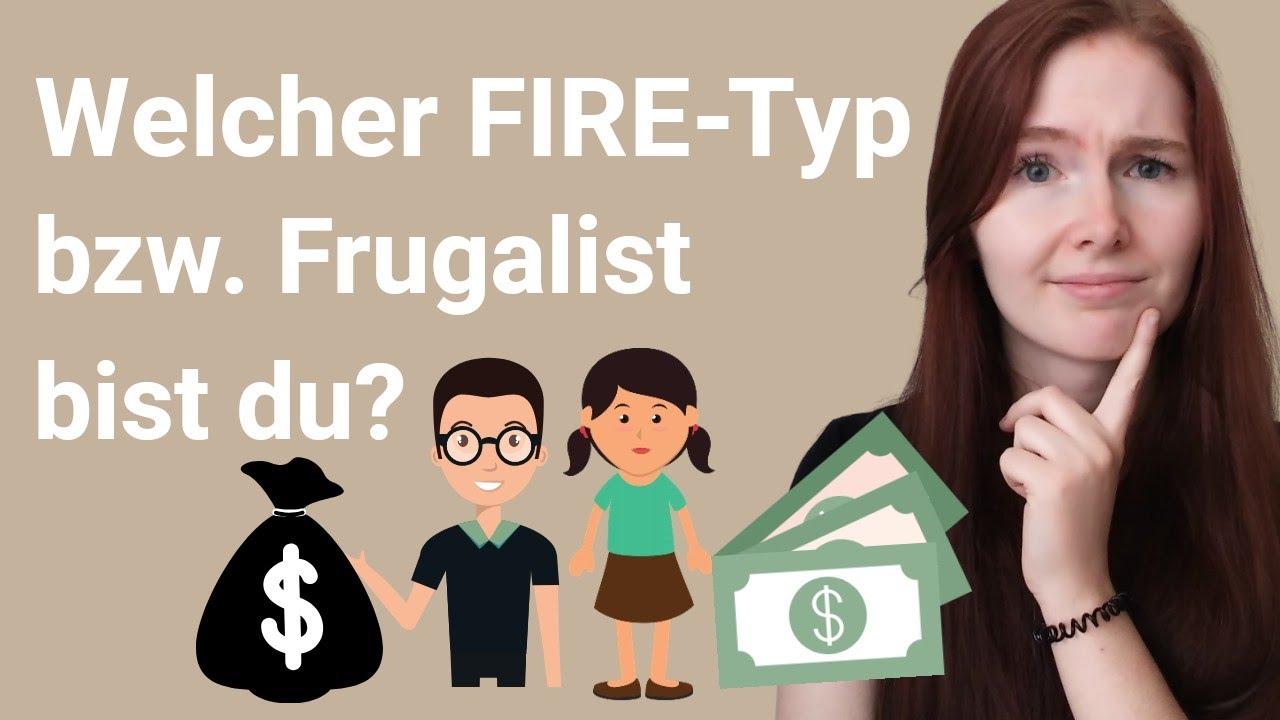 Frugalismus & FIRE: Welcher FIRE-Typ bist du?