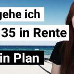 """So gehe ich mit 35 in """"Rente"""" – mein konkreter Plan für die finanzielle Freiheit"""